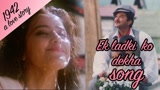 印度歌舞Ek_Ladki_ko_dekha_-_Full_Video_HD___1942_A_love
